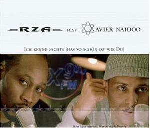 Xavier Naidoo feat. RZA - Ich kenne nichts (das so schAn ist wie du) - Zortam Music