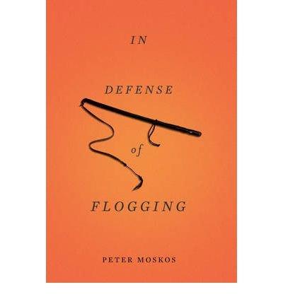 [ { IN DEFENSE OF FLOGGING - GREENLIGHT } ] by Moskos,...