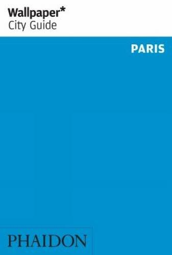 Wallpaper* City Guide Paris 2013