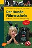 Der Hundeführerschein - Sachkunde-Basiswissen und Fragenkatalog - Celina DelAmo, Renate Jones-Baade, Karina Mahnke