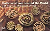 Flatbreads from Around the World/With Toppings, Fillings and Spreads (Nitty Gritty cookbooks) (1558670971) by German, Donna Rathmell
