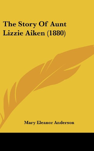 The Story of Aunt Lizzie Aiken (1880)