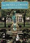img - for The Muses of Gwinn: Art and Nature in a Garden Designed by Warren H. Manning, Charles A. Platt & Ellen Biddle Shipman book / textbook / text book