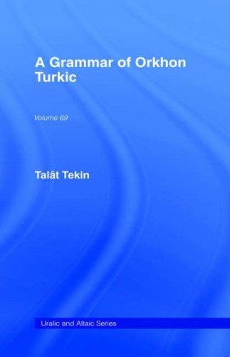 A Grammar of Orkhon Turkic (Uralic and Altaic)