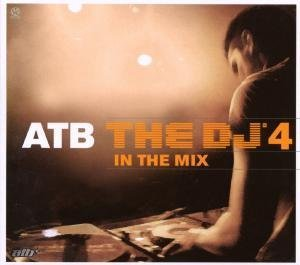 Atb - The DJ in the Mix 4 - Zortam Music