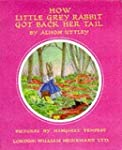 How Little Grey Rabbit Got Back Her T...