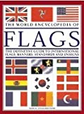 img - for The World Encyclopedia of Flags: The Definitive Guide to International Flags, Banners, Standards and Ensigns book / textbook / text book