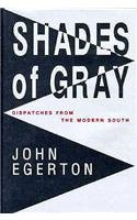 Shades of Gray: Dispatches from the Modern South
