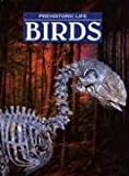 img - for Birds (Prehistoric Life (Weigl Publishers)) book / textbook / text book