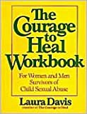 Courage to Heal Workbook,A Guide for Women and Men Survivors of Child Sexual Abuse, 1990 publication