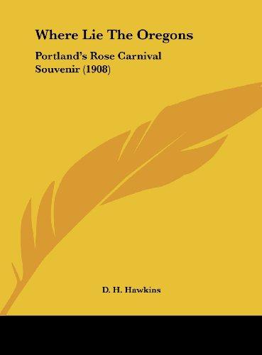Where Lie the Oregons: Portland's Rose Carnival Souvenir (1908)