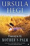 Floating in My Mother's Palm (1439501262) by Hegi, Ursula