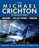 Michael Crichton The Michael Crichton Collection: Airframe, the Lost World, and Timeline