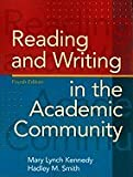 Reading & Writing in the Academic Community by Kennedy,Mary Lynch; Smith,Hadley M.. [2009,4th Edition.] Paperback