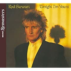 Rod Stewart Tonight I'm Yours lyrics