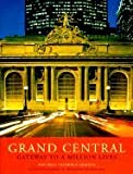 Grand Central Gateway to a Million Lives [HC,1999]