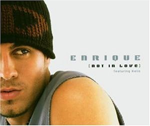 Enrique Iglesias - Not In Love (Single Release) - Zortam Music