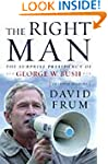The Right Man: The Surprise Presidenc...