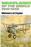 Warplanes of the World, 1918-1939 (0711010781) by Michael H.h Taylor