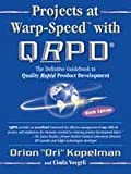 Projects at Warp-Speed with Qrpd--: The Definitive Guidebook to Quality Rapid Product Development
