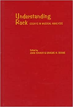 understanding rock essays in musical analysis As was the case with a strictly musical analysis understanding rock and roll as berry's work without a discussion of his songwriting as writing.