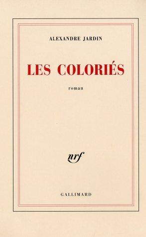 Les colori s roman for Autobiographie d un amour alexandre jardin