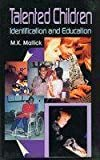 img - for Talented Children - Identification and Education by Mallick M. K. (2003-03-01) Hardcover book / textbook / text book