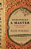 Somewhere a Master: Hasidic Portraits and Legends (080521187X) by Wiesel, Elie