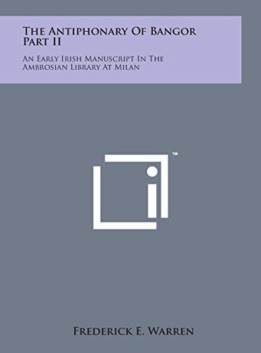The Antiphonary of Bangor Part II: An Early Irish Manuscript in the Ambrosian Library at Milan