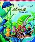 Fridolin Frosch: Abenteuer mit Fridolin Frosch
