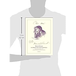 Cher ami ... Votre Marcel Proust: Marcel Proust im Spiegel seiner Korrespondenz