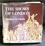 The Shows of London (Belknap Press) (0674807316) by Altick, Richard D.
