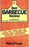 : Best Barbecue Recipes: A Collection of More Than 200 Taste-Tempting Recipes! (Cookbooks and Restaurant Guides)