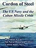 Book cover for Cordon of Steel: The US Navy and the Cuban Missile Crisis