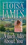 Much Ado About You (Essex Sisters, book 1) (0060732067) by James, Eloisa