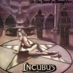 Incubus - To the Devil a Daughter - Zortam Music
