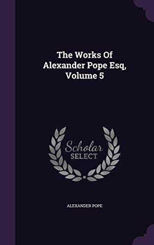 The Works Of Alexander Pope Esq, Volume 5