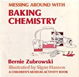 img - for Messing Around With Baking Chemistry (Children's Museum Activity Book) book / textbook / text book