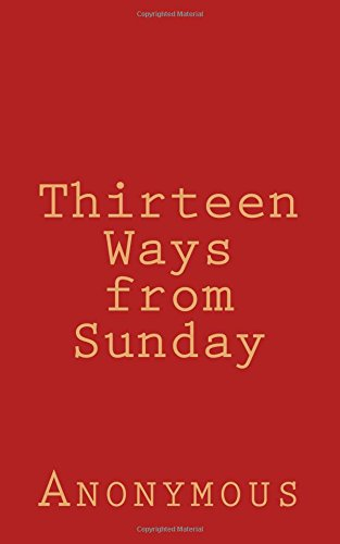 Thirteen Ways from Sunday