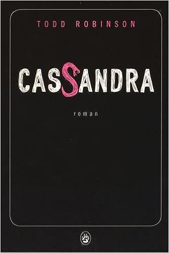 Cassandra -Todd Robinson
