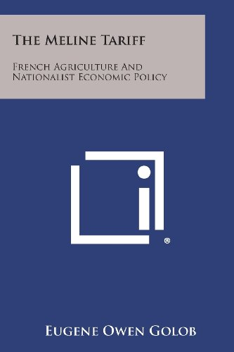 The Meline Tariff: French Agriculture and Nationalist Economic Policy