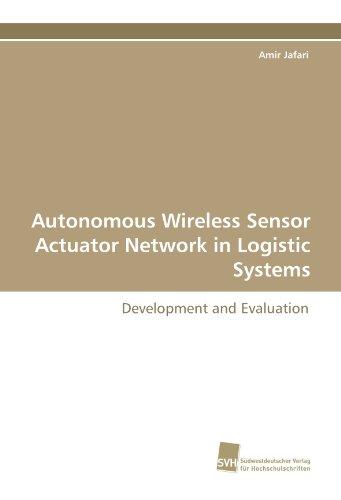 Autonomous Wireless Sensor Actuator Network in Logistic Systems: Development and Evaluation