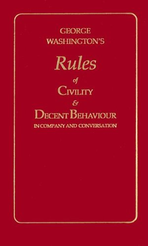 George Washington's Rules of Civility & Decent Behavior in Company and Conversation (Little Books of Wisdom)