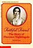 img - for Faithful Friend: The Story of Florence Nightingale (Scholastic Biography) book / textbook / text book