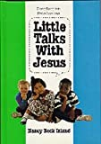 Little Talks With Jesus