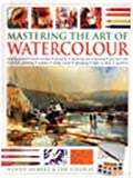 Mastering the Art of Watercolour (1844770478) by Wendy Jelbert