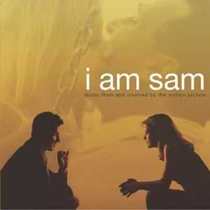 I Am Sam: Music From And Inpired By The Motion Picture