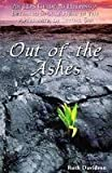 img - for Out of the Ashes. An LDS Guide to Helping a Betrayed Spouse Heal in the Aftermath of Sexual Sin book / textbook / text book
