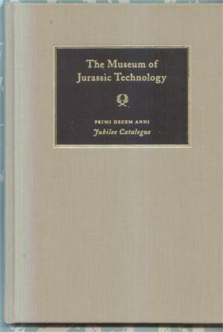 The Museum of Jurassic Technology (Primi Decem Anni, Jubilee Catalogue)