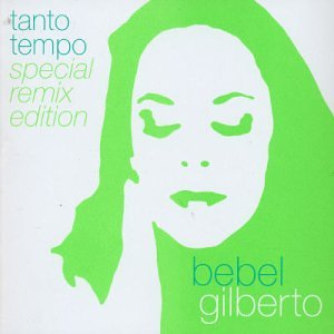 BEBEL GILBERTO : TANTO TEMPO 2